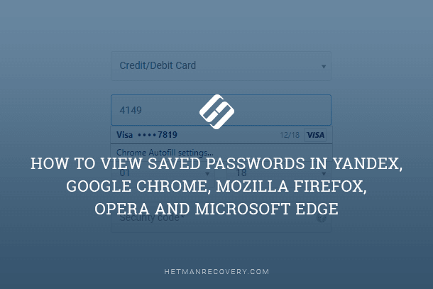 How to View Saved Passwords in Yandex, Google Chrome, Mozilla FireFox, Opera and Microsoft Edge
