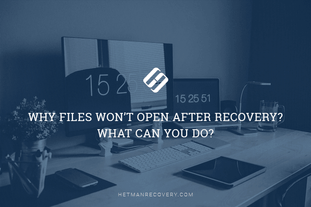 Why Files Won't Open After Data Recovery? What Can You Do?