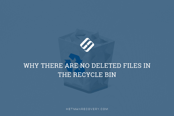 Why There Are No Deleted Files in the Recycle Bin