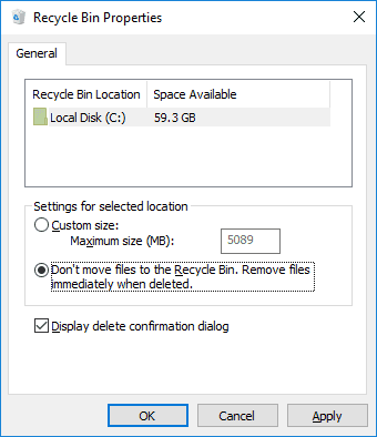 Recycle Bin Properties. Don't move files to the Recycle Bin