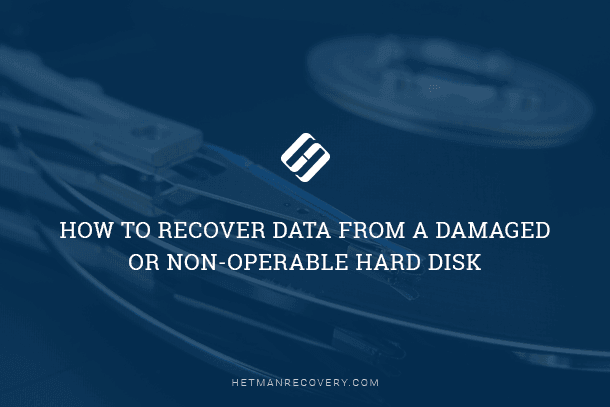 How to Recover Data From a Damaged or Non-Operable Hard Disk