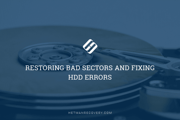 Restoring Bad Sectors and Fixing HDD Errors