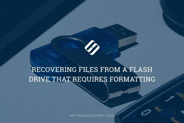Recovering Files From a Flash Drive That Requires Formatting