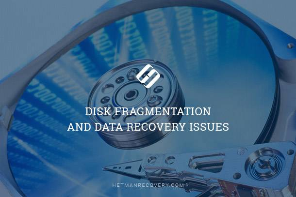 Disk Fragmentation and Data Recovery Issues