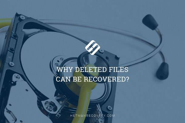 Why Deleted Files Can Be Recovered?