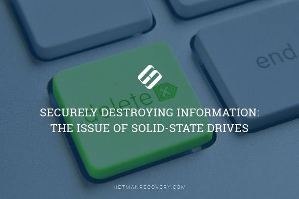 Securely Destroying Information: The Issue of Solid-State Drives