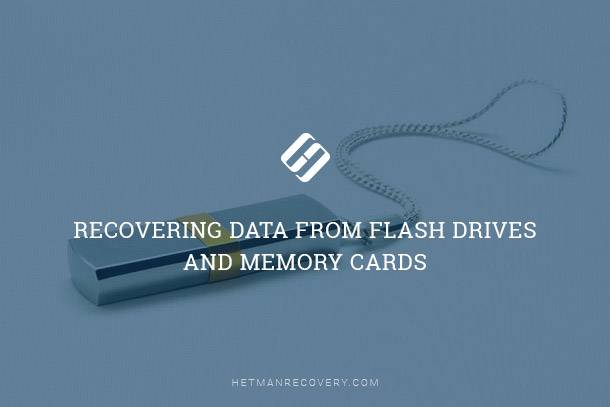 Recovering Data From Flash Drives And Memory Cards