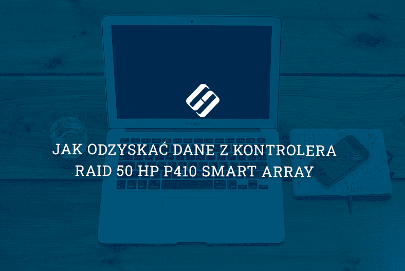 Jak odzyskać dane z kontrolera RAID 50 HP P410 Smart Array
